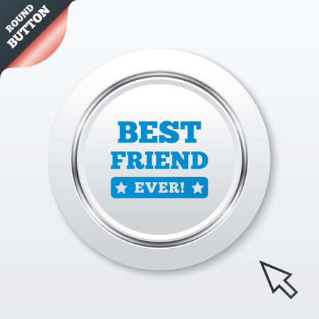Best friend ever sign icon. Award symbol. Exclamation mark. White button with metallic line. Modern UI website button with mouse cursor pointer. Vector Illustration