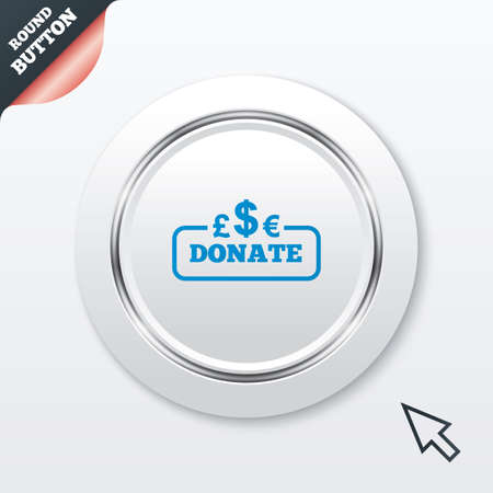 Donate sign icon. Multicurrency symbol. White button with metallic line. Modern UI website button with mouse cursor pointer. Vector Vector