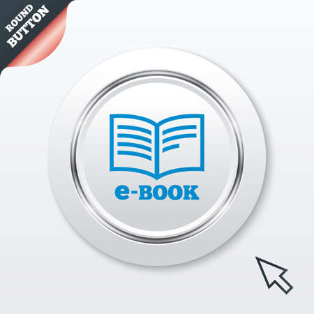 electronic device: E-Book sign icon. Electronic book symbol. Ebook reader device. White button with metallic line. Modern UI website button with mouse cursor pointer. Vector
