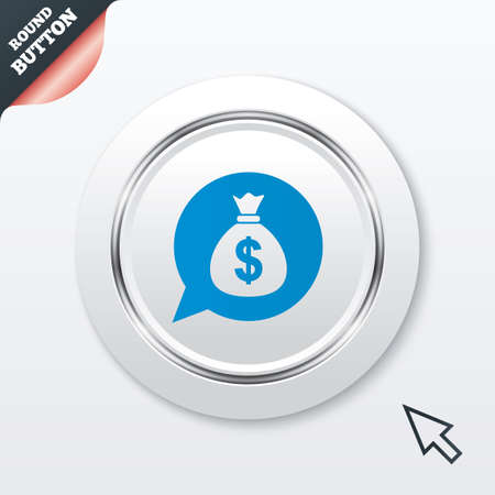 Money bag sign icon. Dollar USD currency speech bubble symbol. White button with metallic line. Modern UI website button with mouse cursor pointer. Vector Illustration