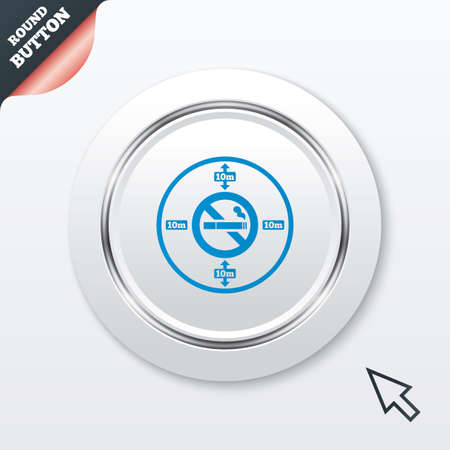 No smoking 10m distance sign icon. Stop smoking symbol. White button with metallic line. Modern UI website button with mouse cursor pointer. Vector Vector