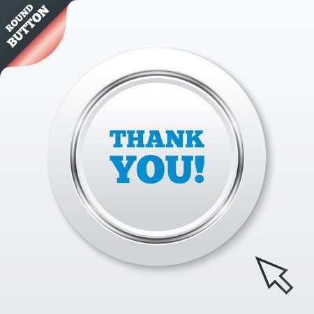 gratitudine: Grazie firmare icona. Simbolo di gratitudine. Tasto bianco con riga metallica. Pulsante moderno sito web UI con il puntatore del cursore del mouse. Vettore