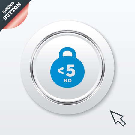 kilogram: Weight sign icon. Less than 5 kilogram (kg).
