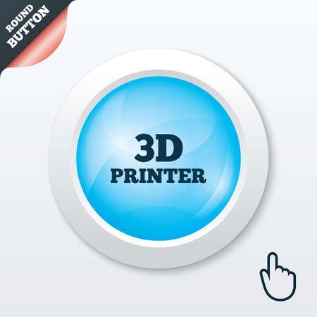 3D Print sign icon. 3d Printing symbol. Additive manufacturing. Blue shiny button. Modern UI website button with hand cursor pointer. Vector Vector