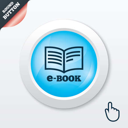 electronic device: E-Book sign icon. Electronic book symbol. Ebook reader device. Blue shiny button. Modern UI website button with hand cursor pointer. Vector Illustration