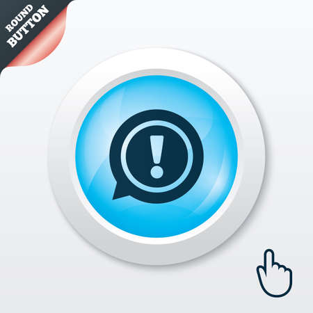 Exclamation mark sign icon. Attention speech bubble symbol. Blue shiny button. Modern UI website button with hand cursor pointer. Vector Vector
