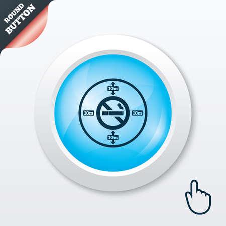 No smoking 10m distance sign icon. Stop smoking symbol. Blue shiny button. Modern UI website button with hand cursor pointer. Vector Vector