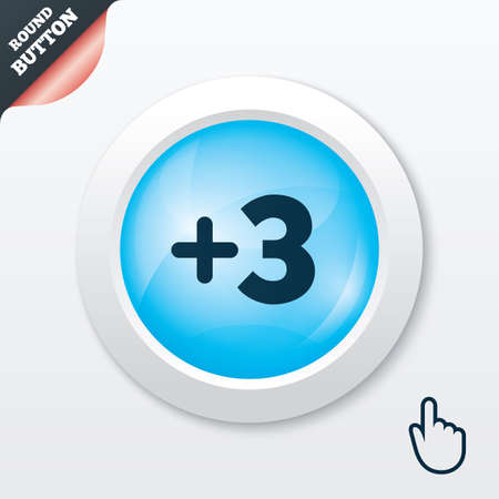 three pointer: Plus three sign. Add three symbol. Three more. Blue shiny button. Modern UI website button with hand cursor pointer. Vector Illustration
