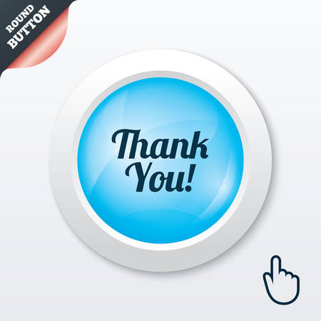thanks a lot: Thank you sign icon. Customer service symbol. Blue shiny button. Modern UI website button with hand cursor pointer. Vector Illustration
