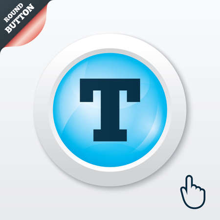 txt: Text edit sign icon. Letter T button. Blue shiny button. Modern UI website button with hand cursor pointer. Vector