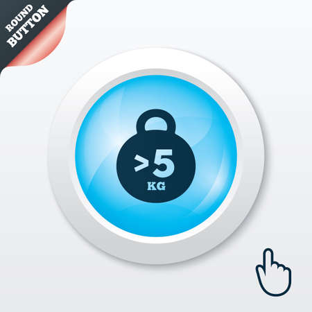 Weight sign icon. More than 5 kilogram (kg). Sport symbol. Fitness. Blue shiny button. Modern UI website button with hand cursor pointer. Vector Vector