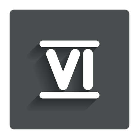 Roman numeral six sign icon. Roman number six symbol. Gray flat button with shadow. Modern UI website navigation. Vector Vector