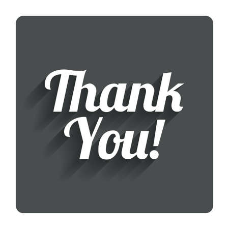 thanks a lot: Thank you sign icon. Customer service symbol. Gray flat button with shadow. Modern UI website navigation. Vector Illustration