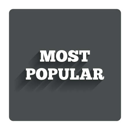 most popular: Most popular sign icon. Stock Photo