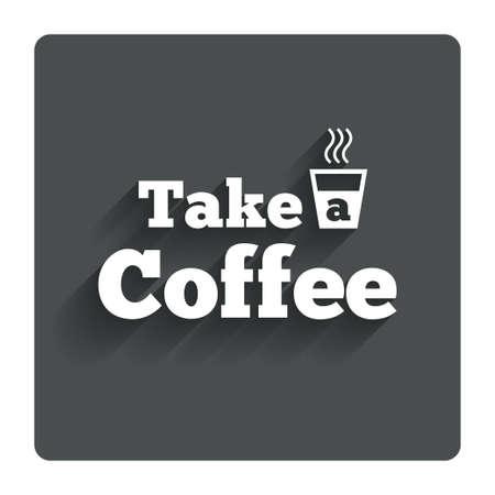 Take a Coffee sign icon. photo