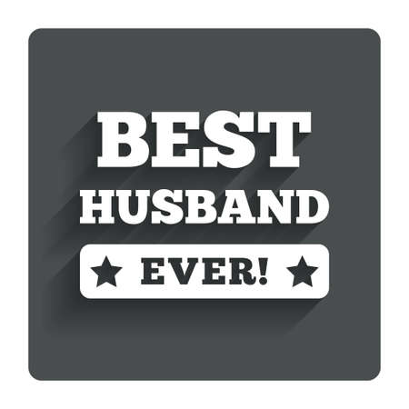 ever: Best husband ever sign icon.