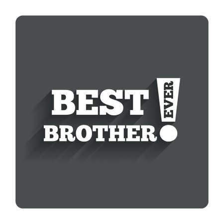 ever: Best brother ever sign icon.