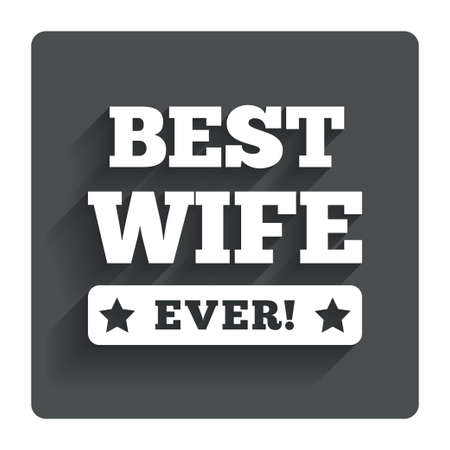 ever: Best wife ever sign icon.