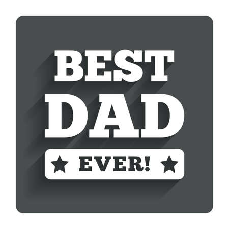 ever: Best father ever sign icon.