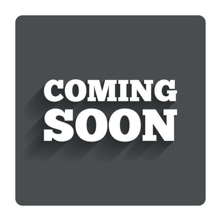 Coming soon sign icon. Promotion announcement symbol.
