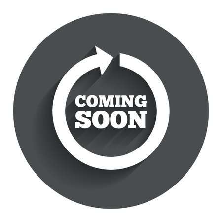 Coming soon sign icon. Promotion announcement symbol. Circle flat button with shadow. Modern UI website navigation. Vector Vector