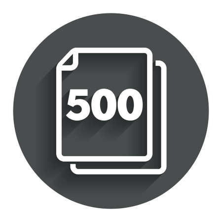 page long: In pack 500 sheets sign icon. 500 papers symbol. Circle flat button with shadow. Modern UI website navigation. Vector