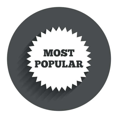 popularity popular: Most popular sign icon. Bestseller symbol. Circle flat button with shadow. Modern UI website navigation. Vector Illustration