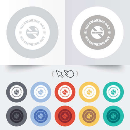No smoking day sign icon. Quit smoking day symbol. Round 12 circle buttons. Shadow. Hand cursor pointer.  Vector