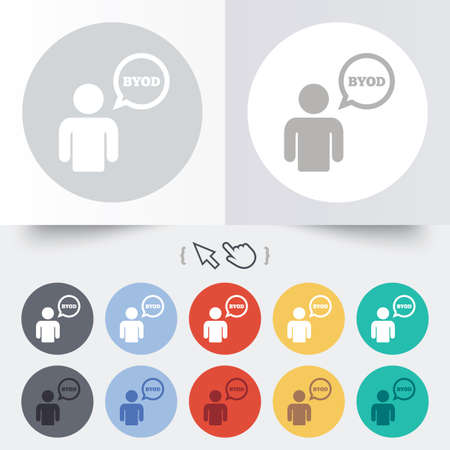 bring: BYOD sign icon. Bring your own device symbol. User with speech bubble. Round 12 circle buttons.