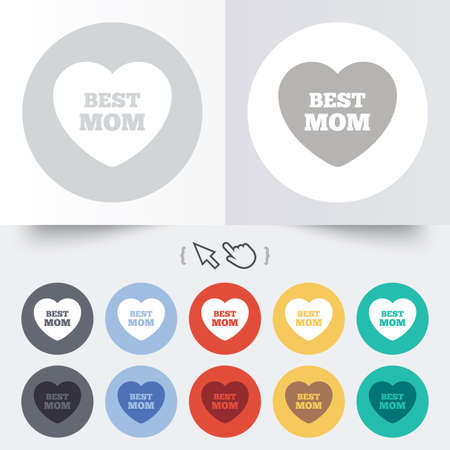 Best mom sign icon. Heart love symbol. Round 12 circle buttons. Shadow. Hand cursor pointer.  Vector