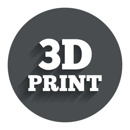 additive manufacturing: 3D Print sign icon. 3d Printing symbol. Additive manufacturing. Circle flat button with shadow. Modern UI website navigation.