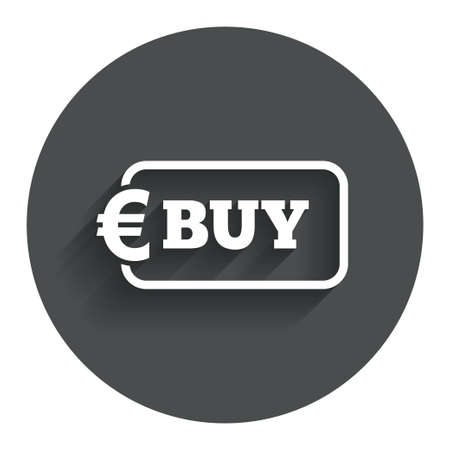 eur: Buy sign icon. Online buying Euro eur button. Circle flat button with shadow. Modern UI website navigation.