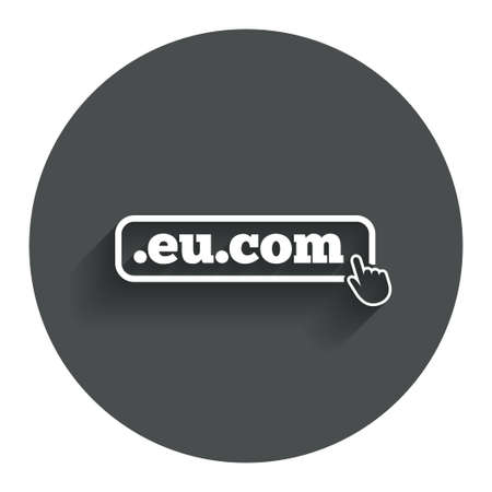 subdomain: Domain EU.COM sign icon. Internet subdomain symbol with hand pointer. Circle flat button with shadow. Modern UI website navigation.