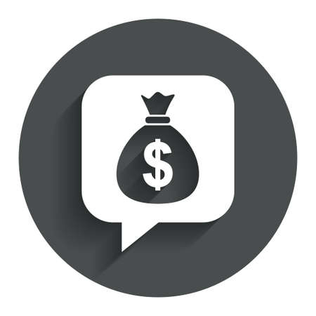 Money bag sign icon. Dollar USD currency speech bubble symbol. Circle flat button with shadow. Modern UI website navigation.