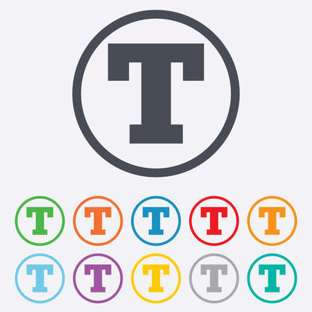Text edit sign icon. Letter T button. Round circle buttons with frame.