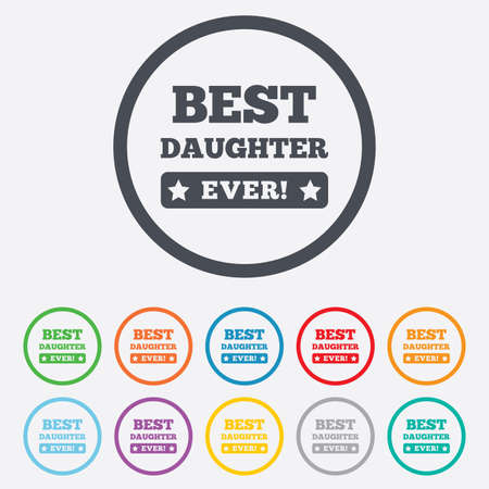 Best daughter ever sign icon. Award symbol. Exclamation mark. Round circle buttons with frame. Vector Vector