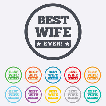 Best wife ever sign icon. Award symbol. Exclamation mark. Round circle buttons with frame. Vector Vector