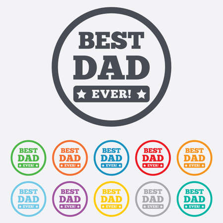 Best father ever sign icon. Award symbol. Exclamation mark. Round circle buttons with frame. Vector Vector
