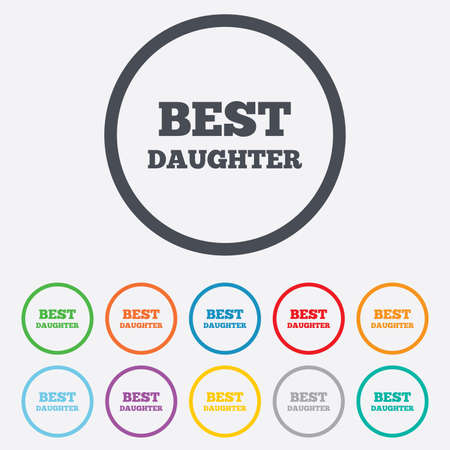 Best daughter sign icon. Award symbol. Round circle buttons with frame. Vector Vector
