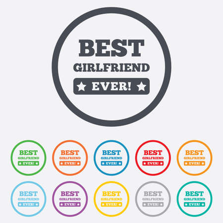 Best girlfriend ever sign icon. Award symbol. Exclamation mark. Round circle buttons with frame. Vector Vector