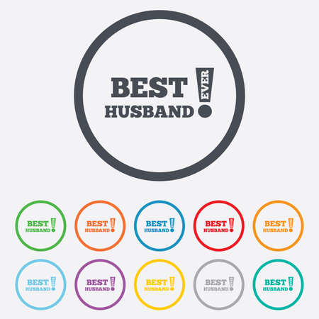 Best husband ever sign icon. Award symbol. Exclamation mark. Round circle buttons with frame. Vector Vector