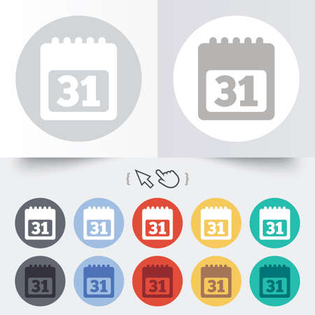 31: Calendar sign icon. 31 day month symbol. Date button. Round 12 circle buttons. Shadow. Hand cursor pointer.