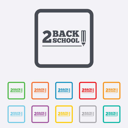 Back to school sign icon. Back 2 school pencil symbol. Round squares buttons with frame. Vector Vector