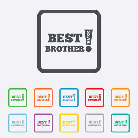 Best brother ever sign icon. Award symbol. Exclamation mark. Round squares buttons with frame. Vector Vector