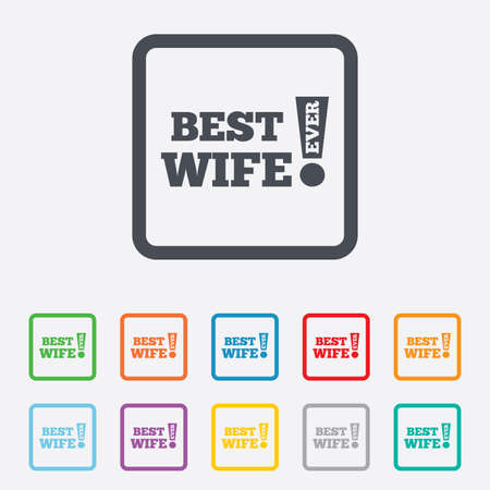 Best wife ever sign icon. Award symbol. Exclamation mark. Round squares buttons with frame. Vector Vector