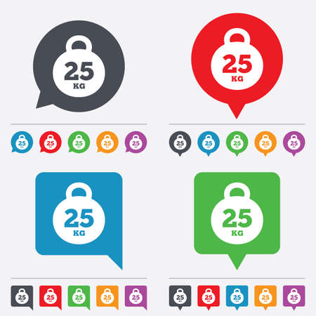 Weight sign icon. 25 kilogram (kg). Sport symbol. Fitness. Speech bubbles information icons. 24 colored buttons. Vector Vector