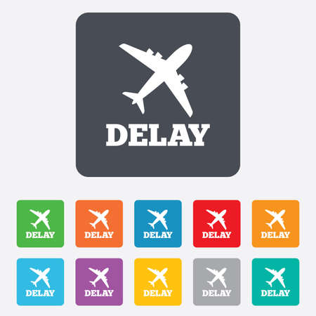 the delayed: Delayed flight sign icon. Airport delay symbol. Airplane icon. Rounded squares 11 buttons. Vector