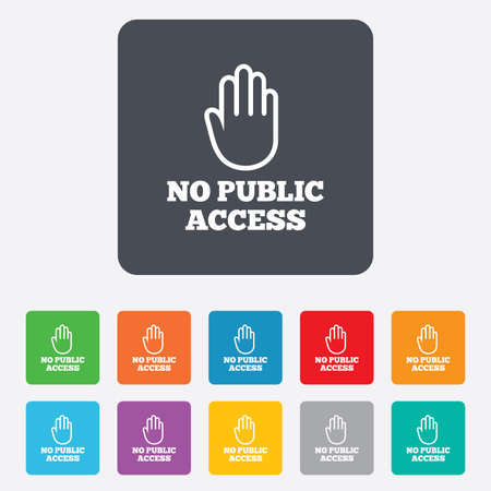 hand stop: No public access sign icon. Caution hand stop symbol. Rounded squares 11 buttons.