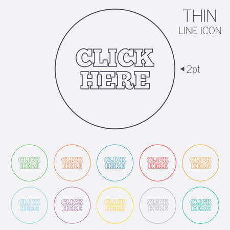 press button: Click here sign icon. Press button. Thin line circle web icons with outline. Vector