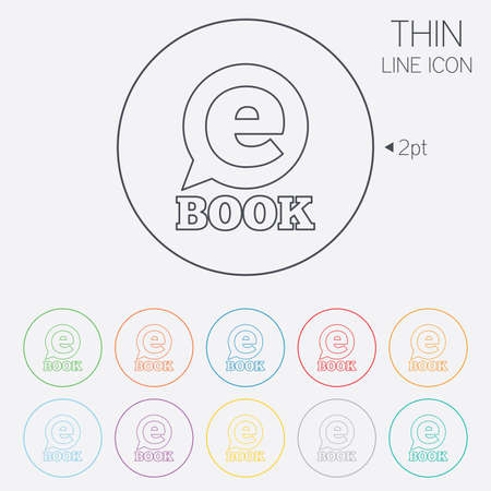 electronic book: E-Book sign icon. Electronic book symbol. Ebook reader device. Thin line circle web icons with outline. Vector